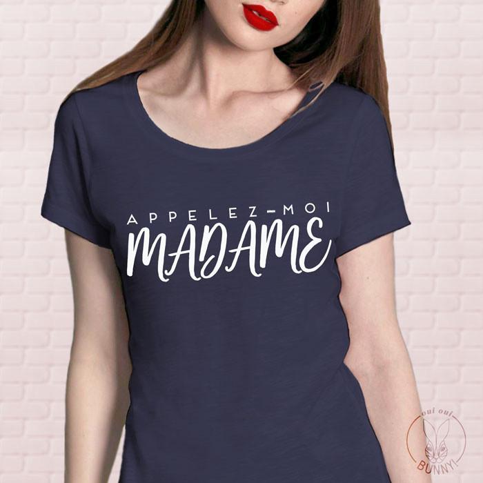 T-Shirt Appelez-moi Madame Bleu et écriture Blanche
