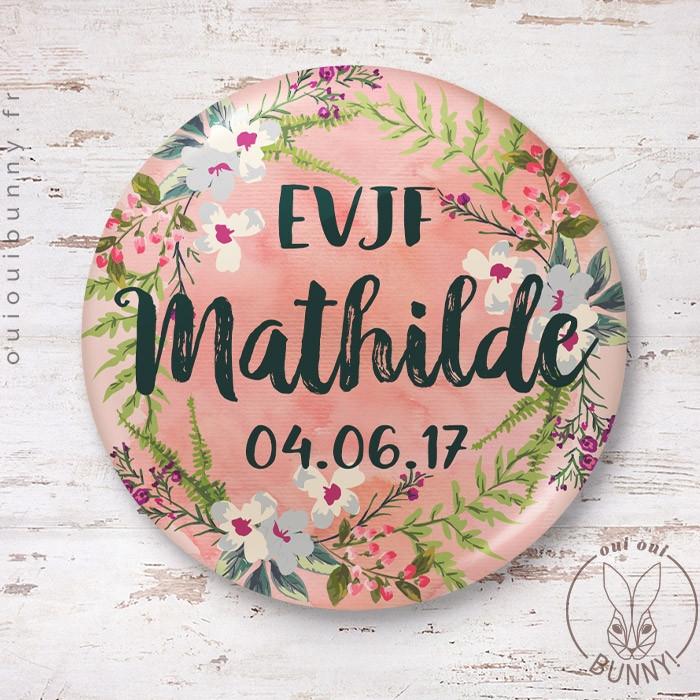 Badge épingle Fleuri EVJF personnalisé avec Prénom et Date