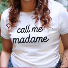 T-Shirt Call me Madame Marquage Noir