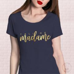 T-Shirt Call Me Madame Bleu et écriture en Doré