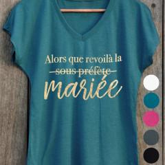 """T-shirt """"alors que revoilà la sous-prefète"""" ou plutôt """"la mariée"""""""